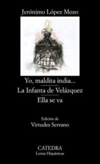 YO, MALDITA INDIA... / LA INFANTA DE VELÁZQUEZ / ELLA SE VA