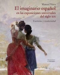 EL IMAGINARIO ESPAÑOL EN LAS EXPOSICIONES UNIVERSALES DEL SIGLO X