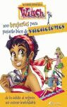 100 BRUJERÍAS PARA PASARLO BIEN DE VACACIONES. DE LA SALIDA AL REGRESO, UN VERAN