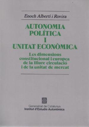 AUTONOMIA POLÍTICA I UNITAT ECONÒMICA. LES DIMENSIONS CONSTITUCIONAL I EUROPEA D