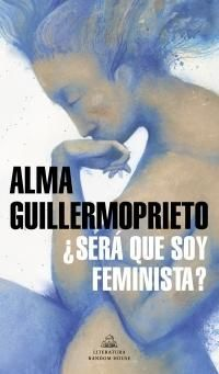 ¿SERÁ QUE SOY FEMINISTA?