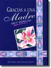 GRACIAS A UNA MADRE MUY ESPECIAL