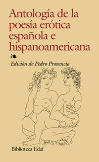 ANTOLOGÍA DE LA POESÍA ERÓTICA ESPAÑOLA E HISPANOAMERICANA