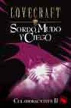SORDO, MUDO Y CIEGO
