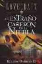 EL EXTRAÑO CASERÓN EN LA NIEBLA