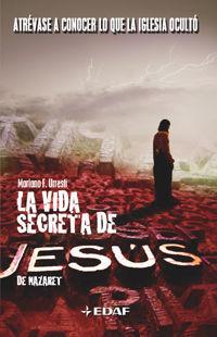 LA VIDA SECRETA DE JESÚS DE NAZARET