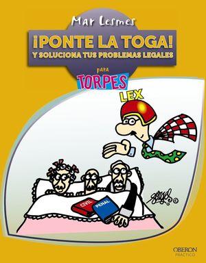 ¡PONTE LA TOGA! Y SOLUCIONA TUS PROBLEMAS LEGALES