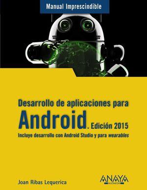 DESARROLLO DE APLICACIONES PARA ANDROID. EDICIÓN 2015