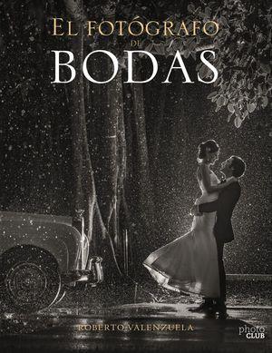 EL FOTÓGRAFO DE BODAS. HISTORIAS CONTADAS A TRAVÉS DE LA CÁMARA