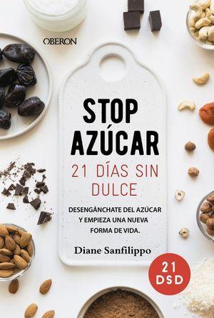 STOP AZUCAR DESENGANCHARTE DEL AZUCAR EN 21 DIAS