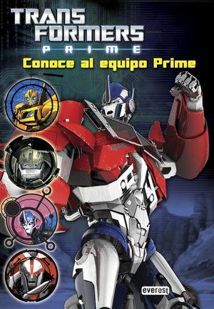 TRANSFORMERS PRIME. CONOCE AL EQUIPO PRIME