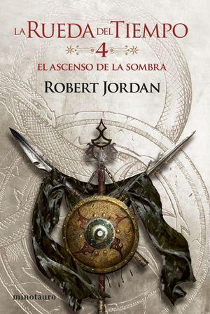 EL ASCENSO DE LA SOMBRA (RUEDA DEL TIEMPO Nº 04/14