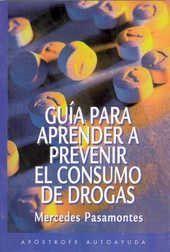 GUÍA PARA APRENDER A PREVENIR EL CONSUMO DE DROGAS