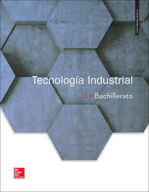 LA TECNOLOGIA INDUSTRIAL 1 BACHILLERATO. LIBRO ALUMNO.
