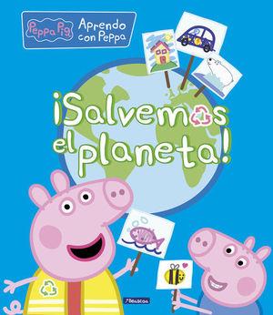 SALVEMOS EL PLANETA! (PEPPA PIG. DIDíCTICOS)