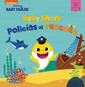BABY SHARK. POLICÍAS AL RESCATE (BABY SHARK)