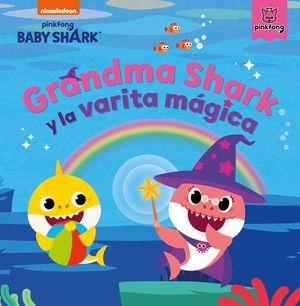 GRANDMA SHARK Y LA VARITA MÁGICA (BABY SHARK)