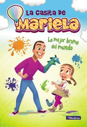 LA MEJOR BROMA DEL MUNDO (LA CASITA DE MARIELA 2)