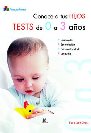 CONOCE A TUS HIJOS. TESTS DE 0 A 3 AÑOS