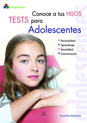 CONOCE A TUS HIJOS. TESTS PARA ADOLESCENTES
