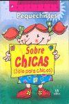 PEQUECHISTES SOBRE CHICAS (SOLO PARA CHICOS)