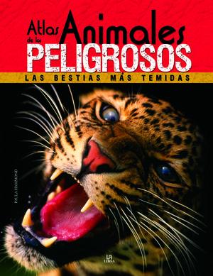 ATLAS DE LOS ANIMALES PELIGROSOS