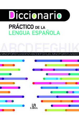 DICCIONARIO PRÁCTICO DE LA LENGUA ESPAÑOLA
