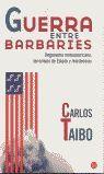 GUERRA ENTRE BARBARIES     FC     CARLOS TAIBO