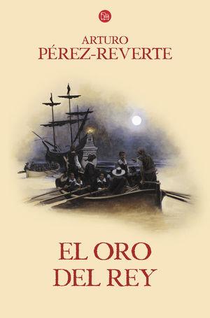 EL ORO DEL REY (LAS AVENTURAS DEL CAPITÁN ALATRISTE 4)