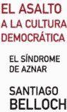 EL ASALTO A LA CULTURA DEMOCRÁTICA