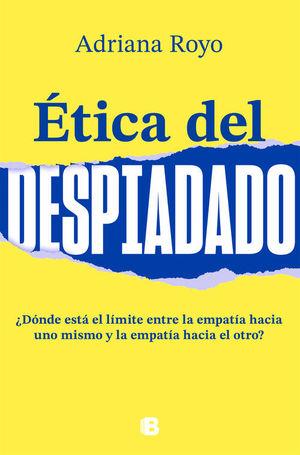 ETICA DEL DESPIADADO