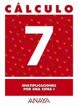 CÁLCULO  7. MULTIPLICACIONES POR UNA CIFRA I.