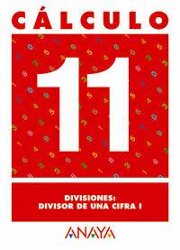CÁLCULO 11. DIVISIONES: DIVISOR DE UNA CIFRA I.