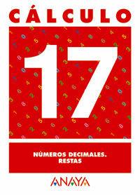 CÁLCULO 17. NÚMEROS DECIMALES. RESTAS.