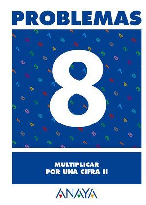 PROBLEMAS  8. MULTIPLICAR POR UNA CIFRA II.