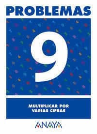PROBLEMAS  9. MULTIPLICAR POR VARIAS CIFRAS.