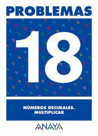 PROBLEMAS 18. NÚMEROS DECIMALES. MULTIPLICAR.