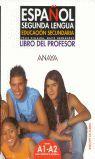 ESPAÑOL SEGUNDA LENGUA. LIBRO DEL PROFESOR A1-A2