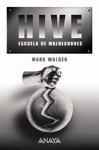 HIVE. ESCUELA DE MALHECHORES