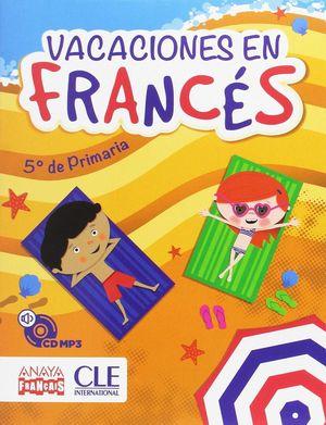 VACACIONES EN FRANCÉS 5ºEP (ANAYA)