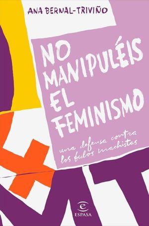 NO MANUPULÉIS EL FEMINISMO