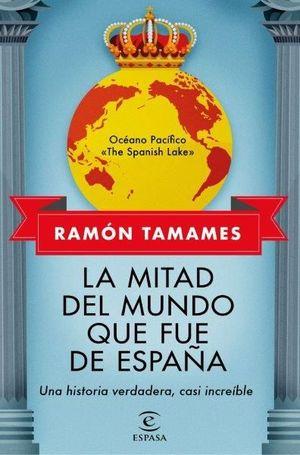 LA MITAD DEL MUNDO QUE FUE DE ESPAÑA