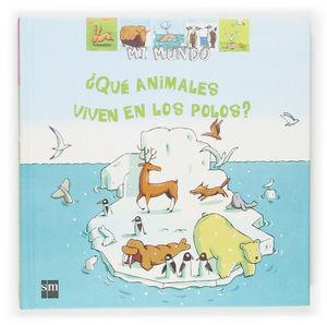 ¿QUÉ ANIMALES VIVEN EN LOS POLOS?
