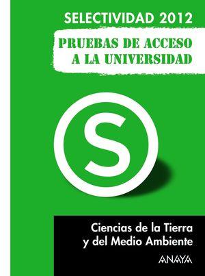 SELECTIVIDAD-PAU 2012, CIENCIAS DE LA TIERRA Y DEL MEDIO AMBIENTE, PRUEBAS DE AC