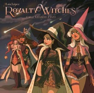 CALENDARIO ROYALTY WITCHES LAIA LOPEZ 2021