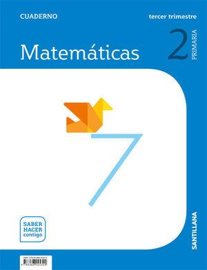 MATEMÁTICAS 2ºEP CUADERNO (3) SHC (SANTILLANA/2018) SABER HACER CONTIGO