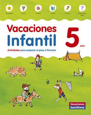 VACACIONES 5AÑOS. ACTIVIDADES PARA PREPARAR EL PASO A PRIMARIA (SANTILLANA)