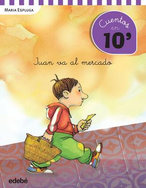 CUENTOS EN 10 MINUTOS: JUAN VA AL MERCADO