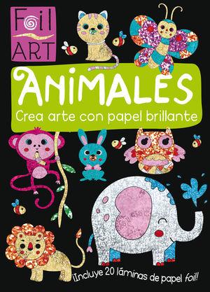 FOIL ART: ANIMALES (CREA ARTE CON PAPEL BRILLANTE)