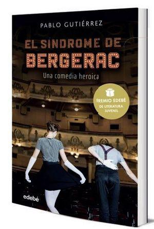 EL SINDROME BERGERAC (PREMIO EDEBE DE LITERATURA JUVENIL 2021)